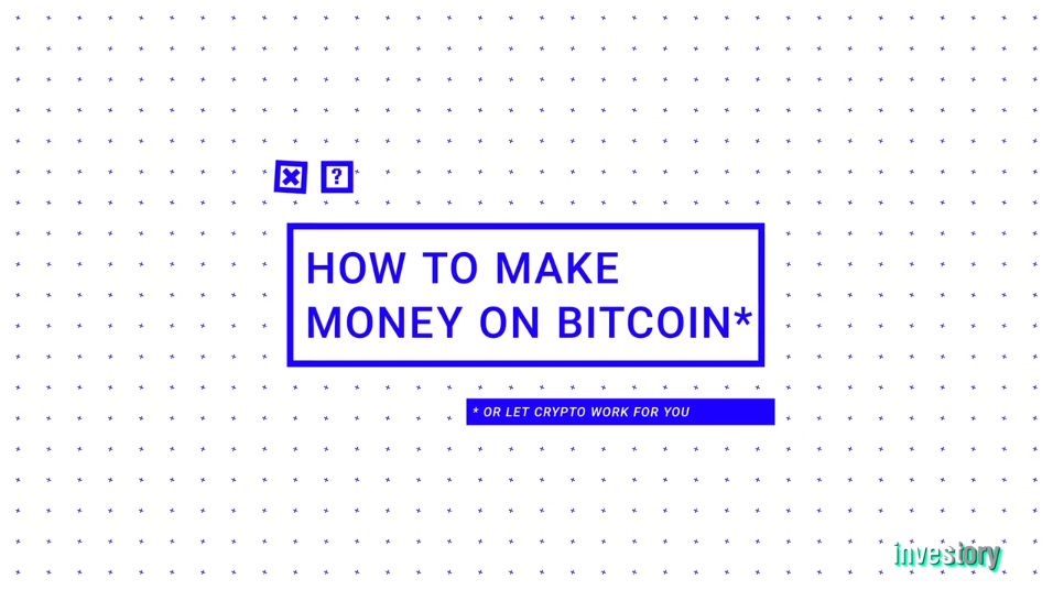 Top 2 Ways to Make Money on Bitcoin