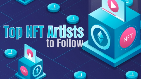 Top 7 NFT artists to follow (plus NFT crypto loan bonus content)